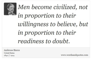 quotes-men-become-civilized-not-in-proportion-to-their-ambrose-gwinett-bierce-4316
