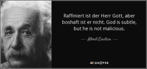 quote-raffiniert-ist-der-herr-gott-aber-boshaft-ist-er-nicht-god-is-subtle-but-he-is-not-malicious-albert-einstein-90-85-72