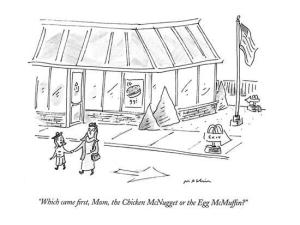 michael-maslin-which-came-first-mom-the-chicken-mcnugget-or-the-egg-mcmuffin-new-yorker-cartoon_a-l-9179842-8419447